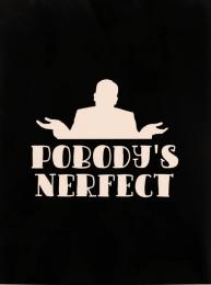 pobody's nerfect